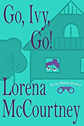 Go, Ivy, Go!: Ivy Malone Mysteries, Book 5 (An Ivy Malone Mystery) (English Edition)