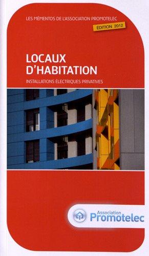 Locaux d'habitation : Installations électriques privatives 2012