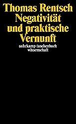 Negativität Und Praktische Vernunft (Suhrkamp Taschenbuch Wissenschaft)