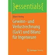 Gewinn- und Verlustrechnung (GuV) und Bilanz für Ingenieure (essentials) (German Edition)