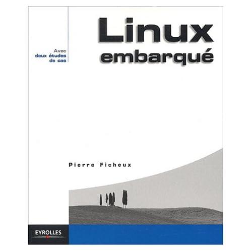 Linux embarqué, avec deux études de cas