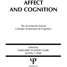 Affect and Cognition: 17th Annual Carnegie Mellon Symposium on Cognition