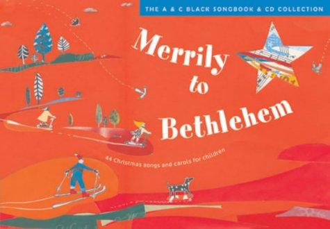 Merrily to Bethlehem (Book + CD): 44 Christmas Songs and Carols for Children (Songbooks)