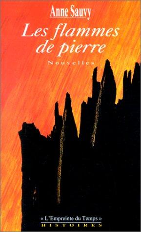 Les flammes de pierre par Anne Sauvy