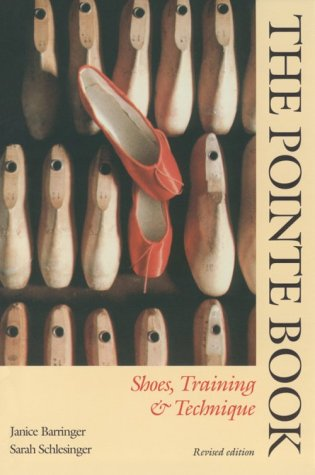The Pointe Book: Shoes Training and Technique par Janice Barringer