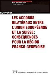 Les accords bilateraux entre l'union europeenne et la suisse : consequences pour la region franco-genevoise
