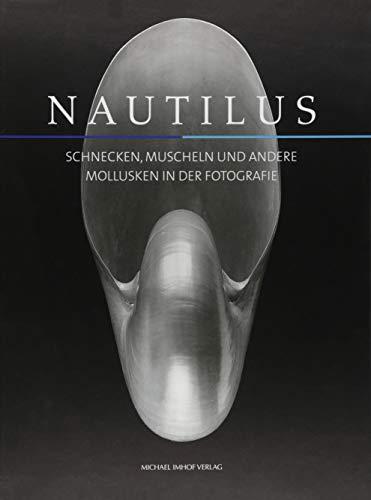 Nautilus: Schnecken, Muscheln und andere Mollusken in der Fotografie