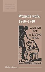 Women's Work, 1840-1940: Waiting for a Living Wace