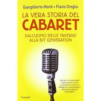 La Vera Storia Del Cabaret. Dall'uomo Delle Taverne Alla Bit Generation