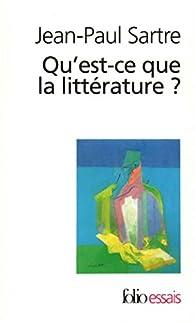 Qu'est-ce que la littérature ? par Jean-Paul Sartre