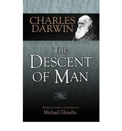 [(The Descent of Man)] [ By (author) Charles Darwin, Abridged by Michael Ghiselin, Introduction by Michael Ghiselin ] [March, 2010]