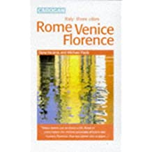 Rome Venice & Florence: Three Cities - Rome, Florence, Venice (Cadogan City Guides)