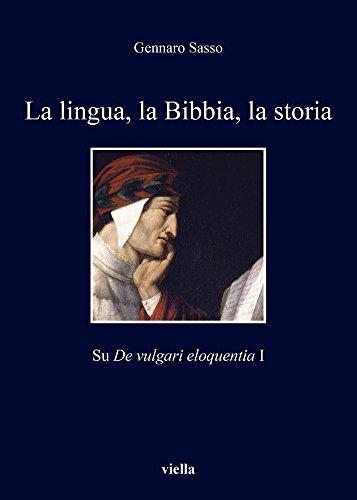 La lingua, la Bibbia, la storia. Sul De vulgari eloquentia 1