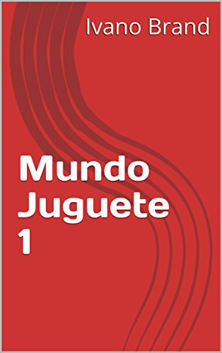 Mundo Juguete 1 por Ivano Brand
