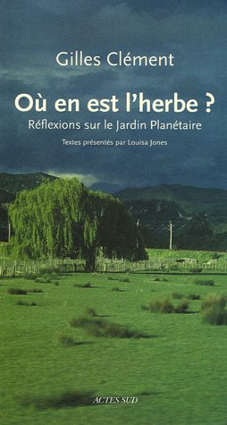 Où en est l'herbe ? : Réflexions sur le Jardin Planétaire