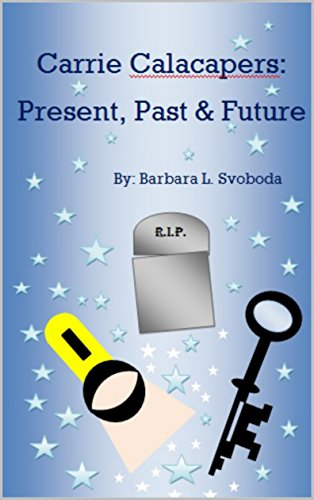 Carrie Calacapers: Present, Past & Future (English Edition) eBook ...