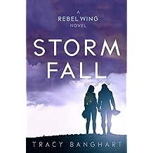 Storm Fall (Rebel Wing Trilogy, Book 2) (Rebel Wing Series)