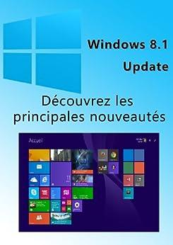 Windows 8.1 Update - Bref aperçu des nouveautés par [Martin, Michel]