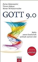 Gott 9.0: Wohin unsere Gesellschaft spirituell wachsen wird