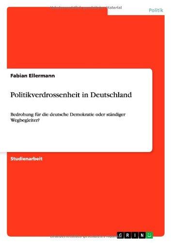 Politikverdrossenheit in Deutschland: Bedrohung für die deutsche Demokratie oder ständiger Wegbegleiter?