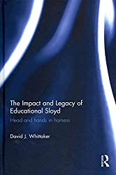 [(The Impact and Legacy of Educational Sloyd : Head and Hands in Harness)] [By (author) David J. Whittaker] published on (August, 2013)