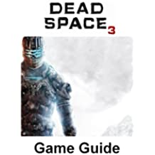 Dead Space 3 Game Guide (English Edition)