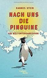 Nach uns die Pinguine: Ein Weltuntergangskrimi