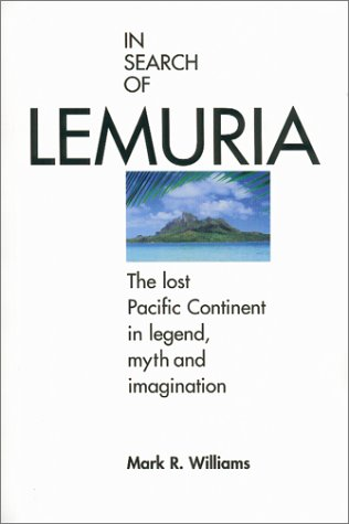 In Search of Lemuria: The Lost Pacific Continent in Legend, Myth and Imagination