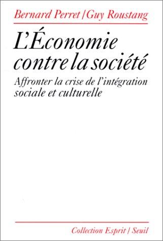 L'économie contre la société. Aff...