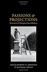 Passions and Projections: Themes from the Philosophy of Simon Blackburn