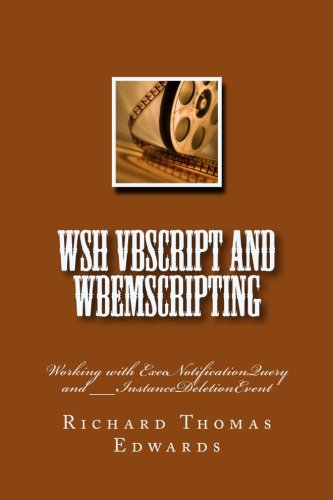 WSH VBScript and WbemScripting: Working with ExecNotificationQuery and __InstanceDeletionEvent