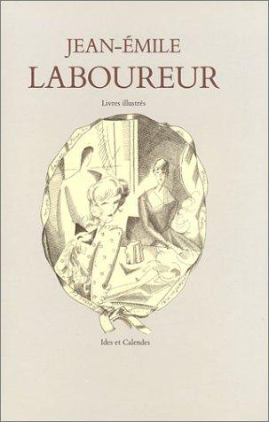 Catalogue complet de l'oeuvre de Jean-Emile Laboureur, volume 2 : Livres illustrés