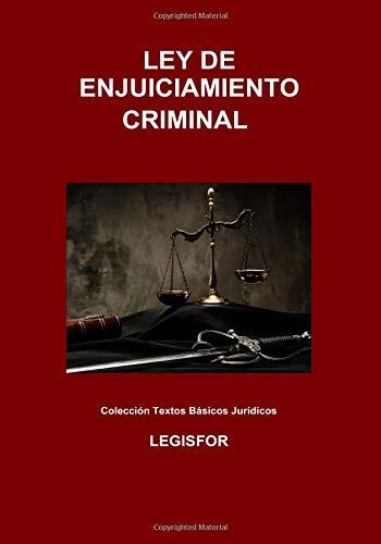 Ley de Enjuiciamiento Criminal: 6.ª edición (septiembre 2018). Colección Textos Básicos Jurídicos por Legisfor