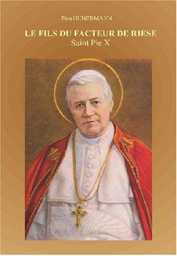 Le fils du facteur de Riese: Saint Pie X