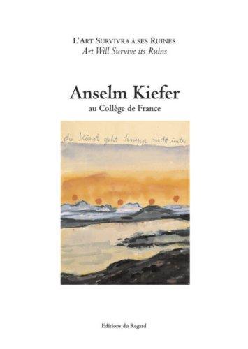 L'art survivra à ses ruines par Anselm Kiefer
