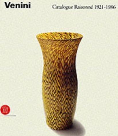 Venini: Catalogue Raisonne 1921-1986 by Anna Venini Diaz de Santillana (2000-06-12)