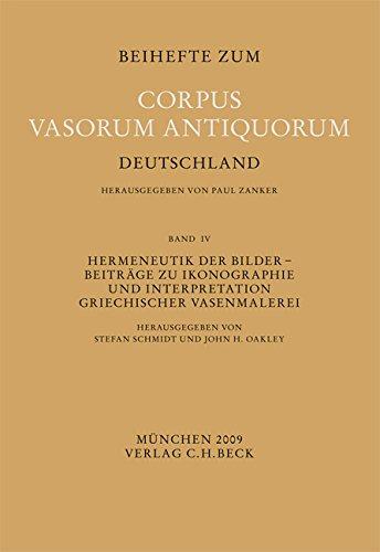 Hermeneutik der Bilder: Beiträge zu Ikonographie und Interpretation griechischer Vasenmalerei