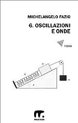 6. Oscillazioni ed onde (Esercizi di Fisica) (Italian Edition)