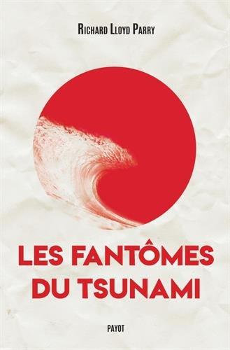 Les fantmes du tsunami : Prir et survivre dans un Japon dvast