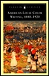 American Local Color Writing, 1880-1920 (Penguin Classics S.)
