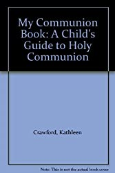 My Communion Book: A Child's Guide to Holy Communion