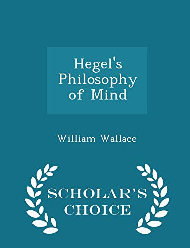 Hegel's Philosophy of Mind - Scholar's Choice Edition