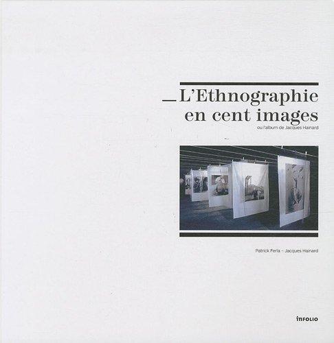 L'Ethnographie en cent images ou l'album de Jacques Hainard