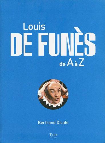 LOUIS DE FUNES DE A A Z par BERTRAND DICALE