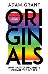 Originals: How Non-conformists Change the World by Adam Grant (2017-02-09)