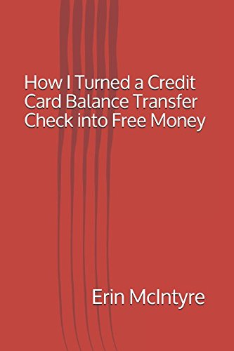 How I Turned a Credit Card Balance Transfer Check into Free Money
