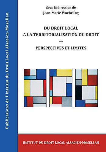 du-droit-local-a-la-territorialisation-du-droit-perspectives-et-limites