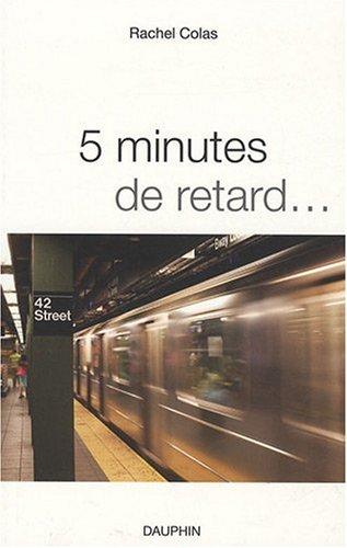 5 minutes de retard...