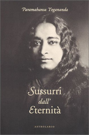 Sussurri dall'eternità por Swami Paramhansa Yogananda