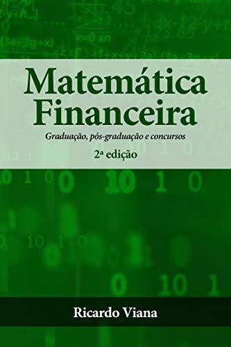 Matemática Financeira: Graduação, pós-graduação e concursos (Portuguese Edition)